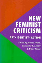 New Feminist Criticism: Art, Identity, Action